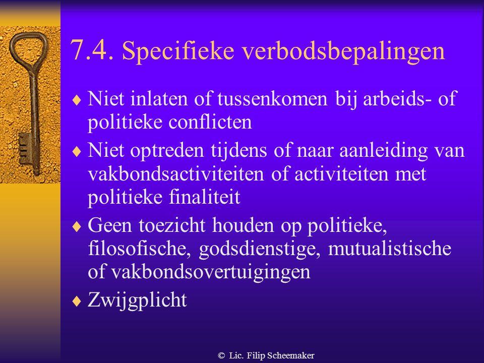 © Lic. Filip Scheemaker 7.3. fooien  Het is VERBODEN fooien te ontvangen  Dit wil zeggen dat de bewakingsagent elke vorm van fooi moet weigeren!