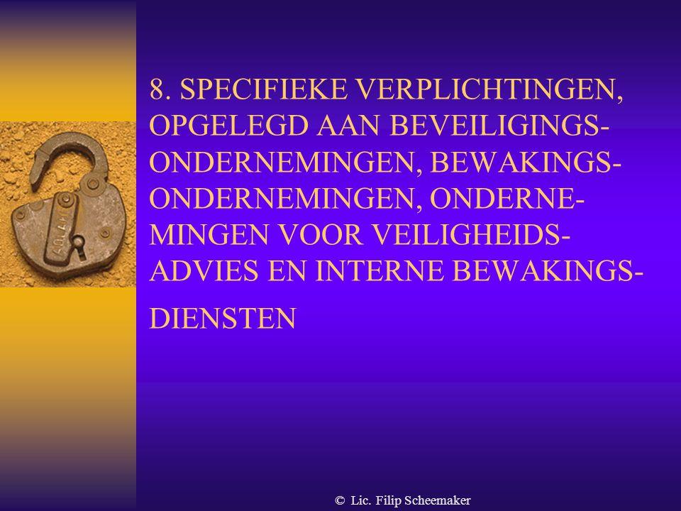 © Lic. Filip Scheemaker 7.4. Specifieke verbodsbepalingen  Niet inlaten of tussenkomen bij arbeids- of politieke conflicten  Niet optreden tijdens o