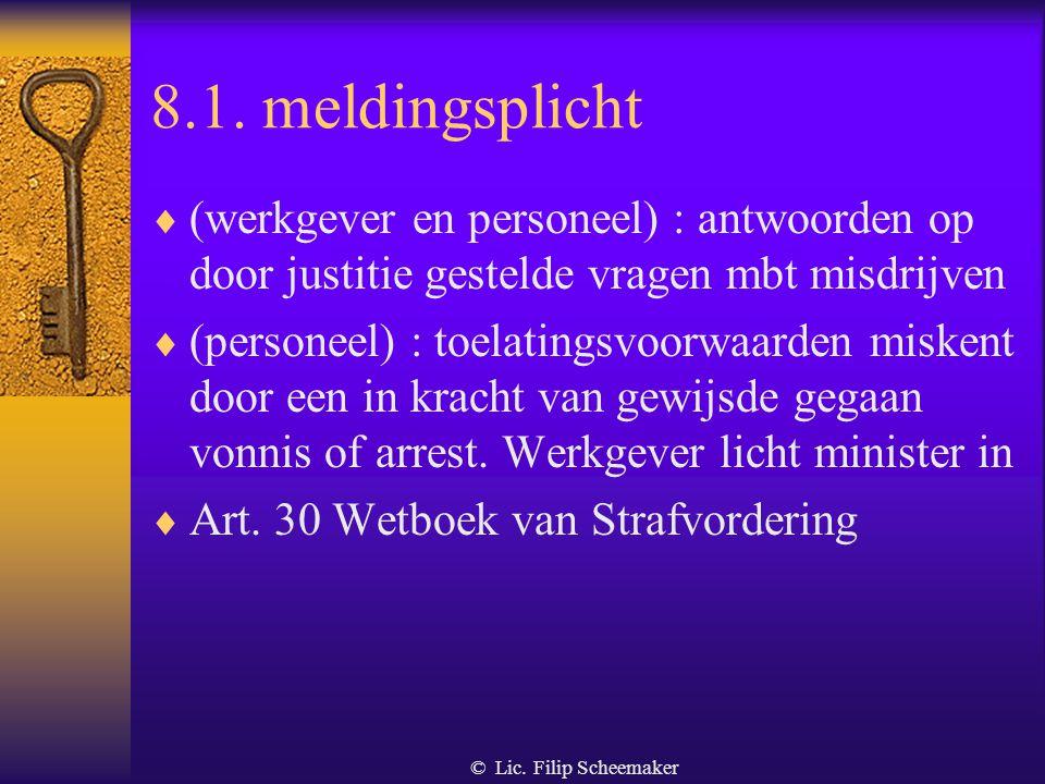 © Lic. Filip Scheemaker 8.1. meldingsplicht  (werkgever) exploitatiezetel buiten België : - bij uitvoering van om het even welke bewakingstaak de min