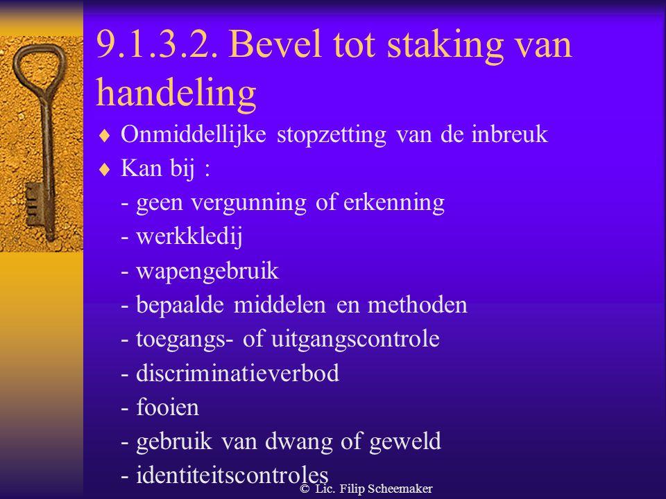 © Lic. Filip Scheemaker 9.1.3. Controle door de overheid - bevoegdheden?  opstellen van proces-verbaal met bijzondere bewijswaarde  ten allen tijde