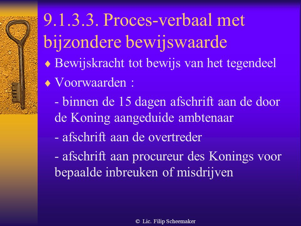 © Lic. Filip Scheemaker 9.1.3.2. Bevel tot staking van handeling  Onmiddellijke stopzetting van de inbreuk  Kan bij : - geen vergunning of erkenning