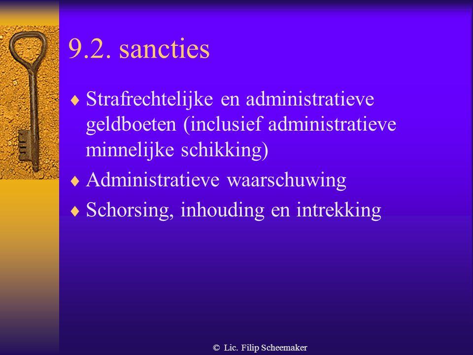 © Lic. Filip Scheemaker 9.1.3.3. Proces-verbaal met bijzondere bewijswaarde  Bewijskracht tot bewijs van het tegendeel  Voorwaarden : - binnen de 15