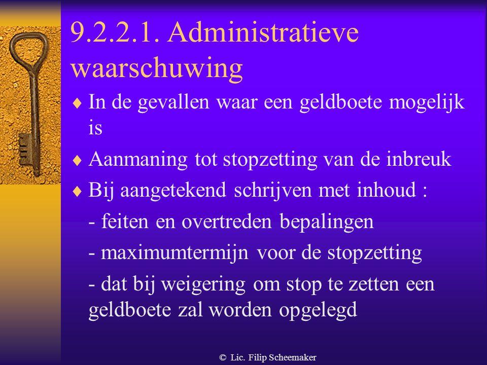 © Lic. Filip Scheemaker 9.2.1. Strafrechtelijke en administratieve geldboeten  Kunnen niet gezamenlijk worden opgelegd  Strafrechtelijke geldboeten
