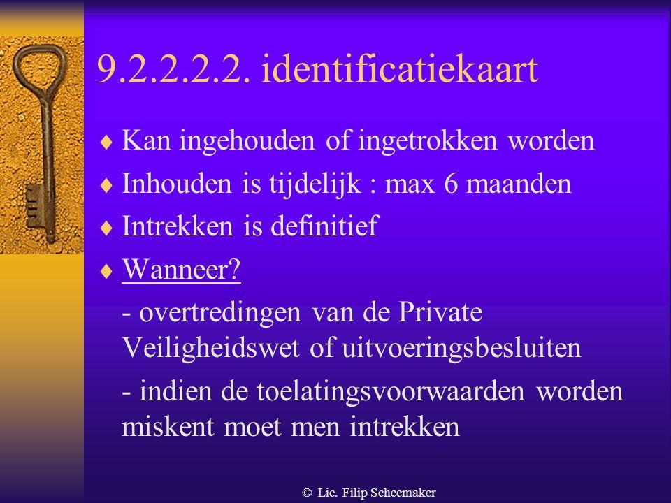 © Lic. Filip Scheemaker 9.2.2.2.1. Vergunning/erkenning  Kunnen geschorst of ingetrokken worden  Schorsing is tijdelijk, max. 6 maanden  Intrekking
