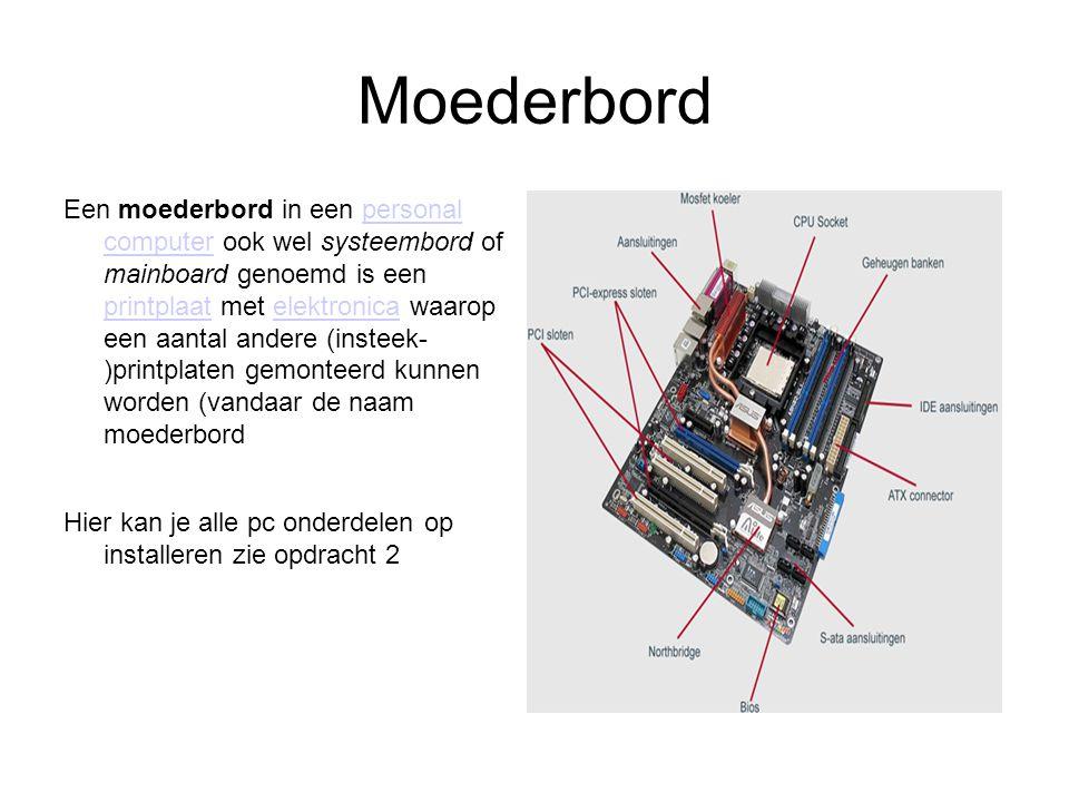 Moederbord Een moederbord in een personal computer ook wel systeembord of mainboard genoemd is een printplaat met elektronica waarop een aantal andere