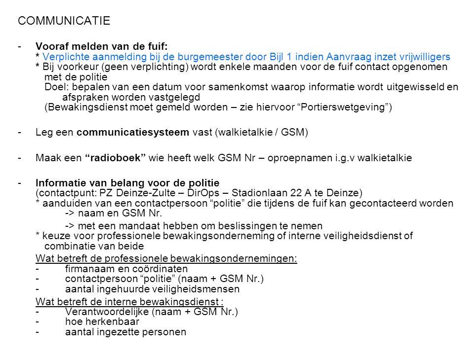 COMMUNICATIE -Vooraf melden van de fuif: * Verplichte aanmelding bij de burgemeester door Bijl 1 indien Aanvraag inzet vrijwilligers * Bij voorkeur (g