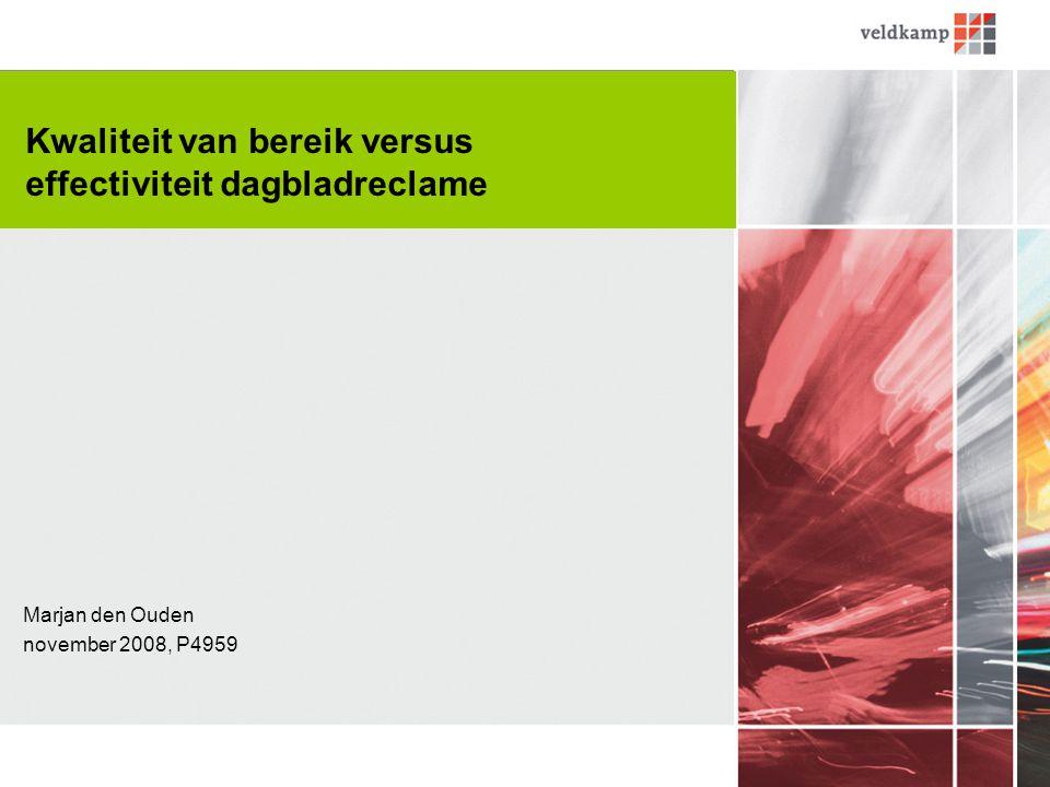 Marjan den Ouden november 2008, P4959 Kwaliteit van bereik versus effectiviteit dagbladreclame