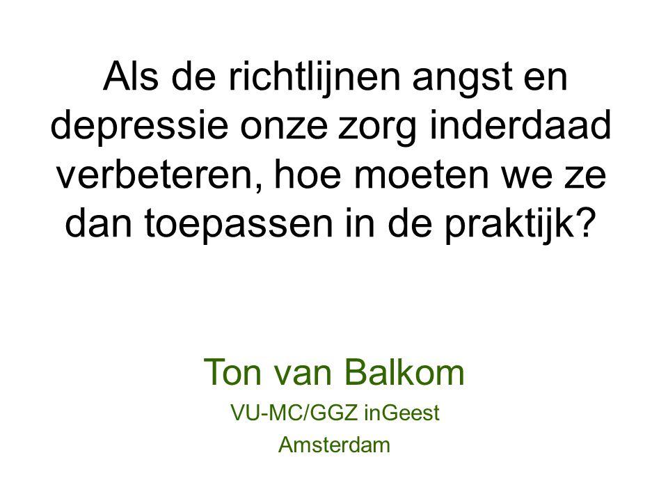 Maarten van Dijk Desiree Oosterbaan Marc Verbraak Ton van Balkom Study into the Implementation of the Guideline for the Multidisciplinary treatment of Anxiety disorders