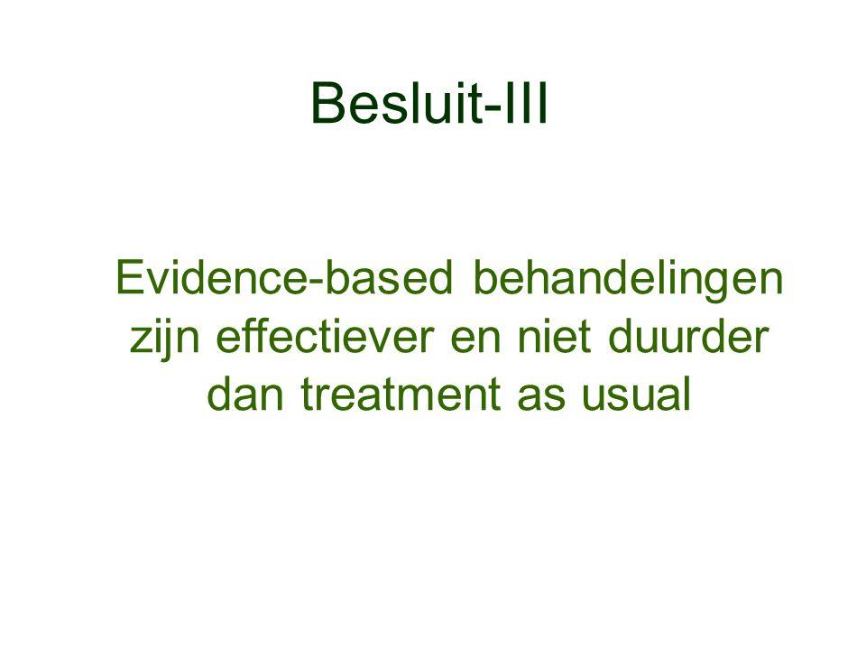 Besluit-III Evidence-based behandelingen zijn effectiever en niet duurder dan treatment as usual