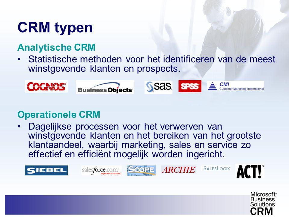 CRM typen Analytische CRM •Statistische methoden voor het identificeren van de meest winstgevende klanten en prospects. Operationele CRM •Dagelijkse p