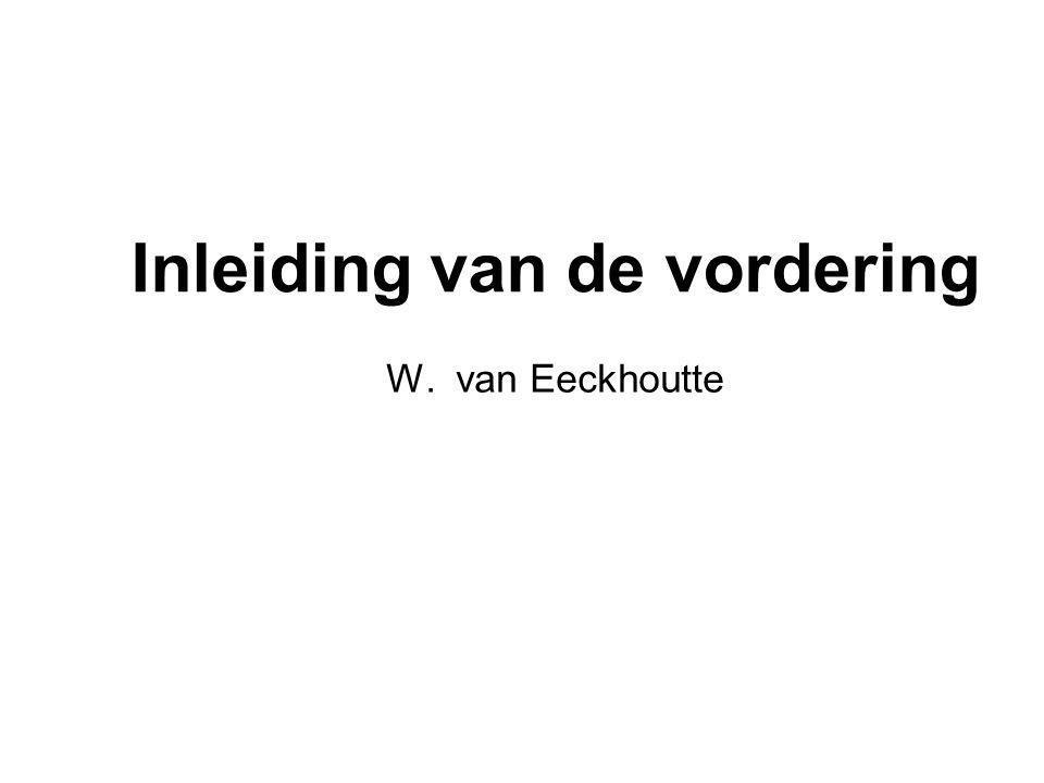Inleiding van de vordering W. van Eeckhoutte