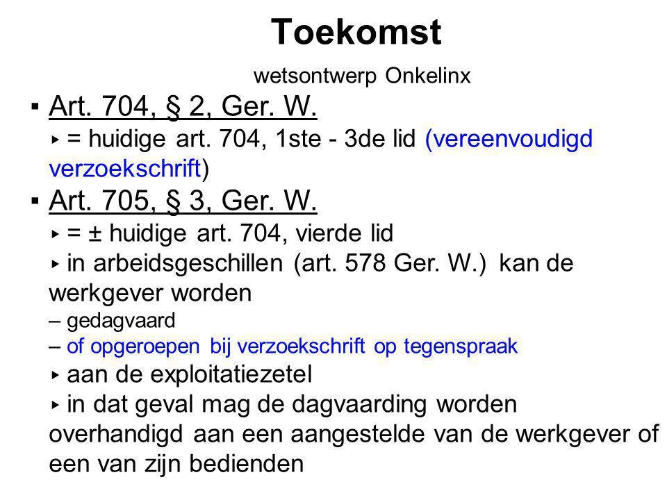 Toekomst wetsontwerp Onkelinx ▪Art.704, § 2, Ger.