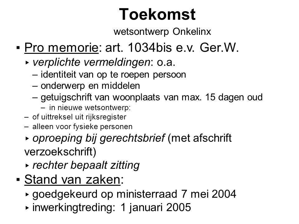 Toekomst wetsontwerp Onkelinx ▪Pro memorie: art.1034bis e.v.