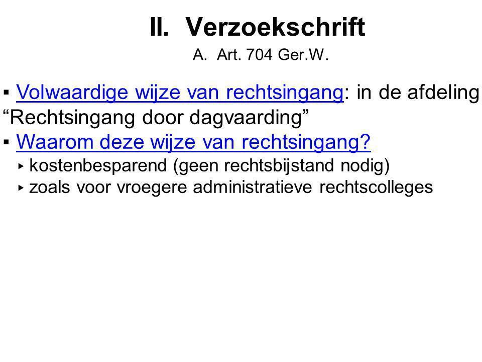 II.Verzoekschrift A. Art. 704 Ger.W.