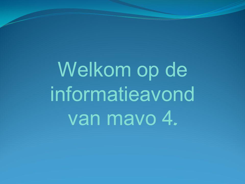 Welkom op de informatieavond van mavo 4.