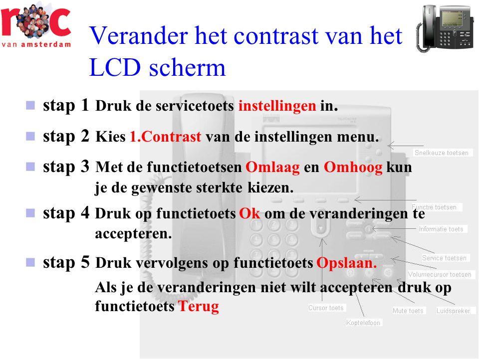Verander het contrast van het LCD scherm  stap 1 Druk de servicetoets instellingen in.  stap 2 Kies 1.Contrast van de instellingen menu.  stap 3 Me