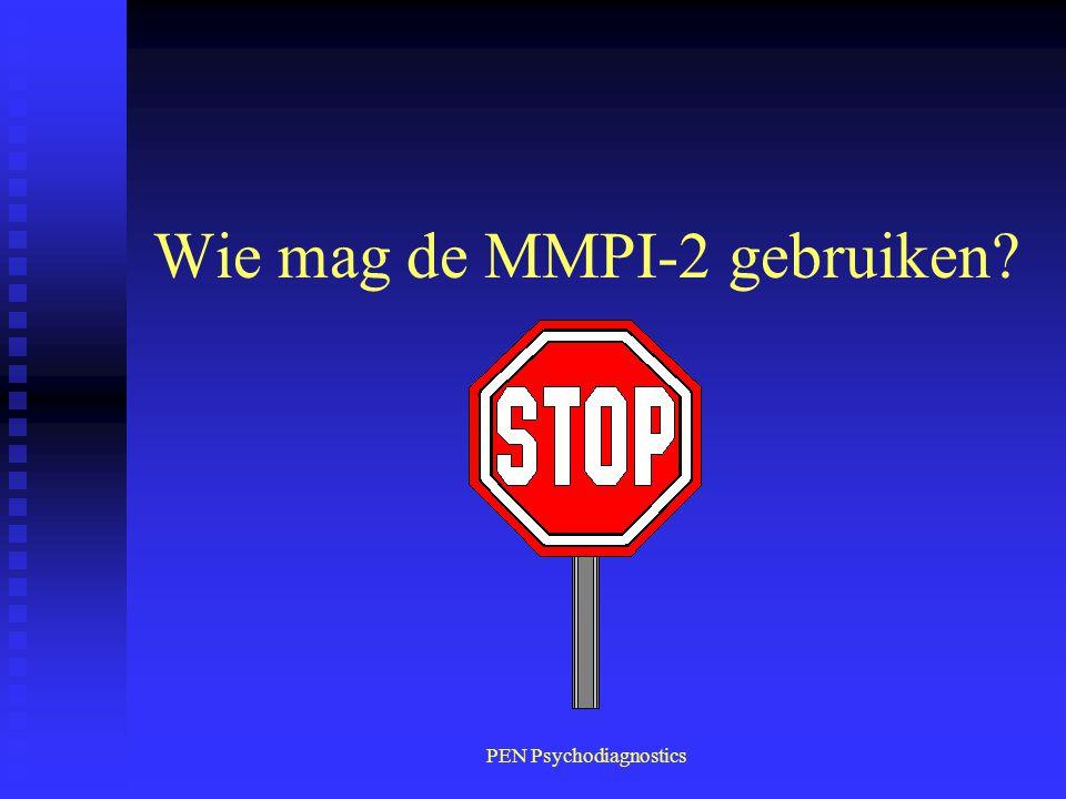 PEN Psychodiagnostics Wie mag de MMPI-2 gebruiken?