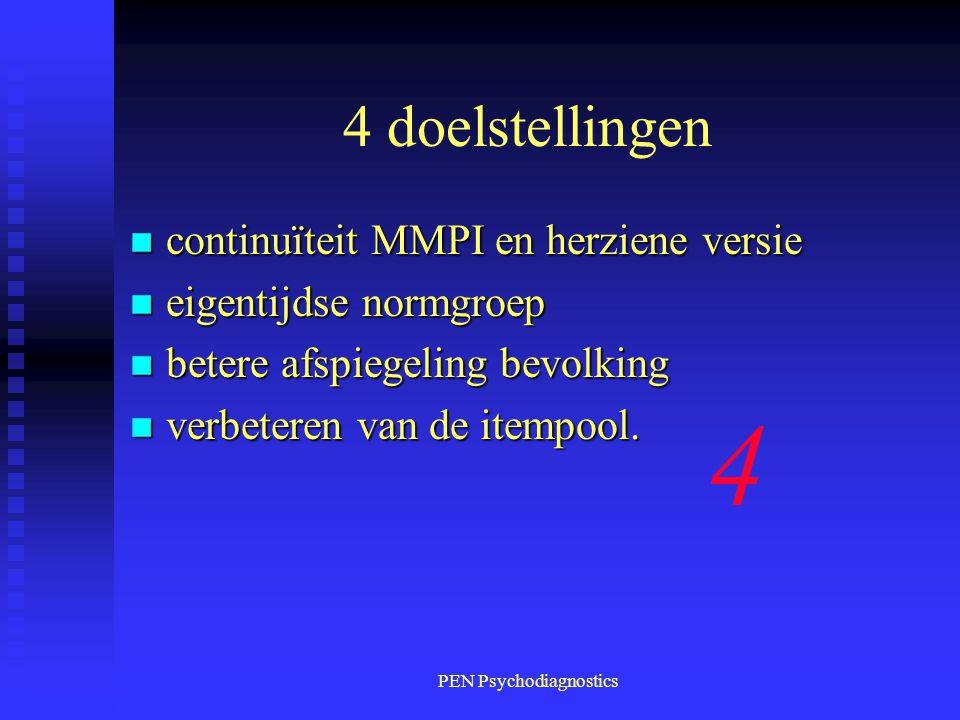 PEN Psychodiagnostics 4 doelstellingen n continuïteit MMPI en herziene versie n eigentijdse normgroep n betere afspiegeling bevolking n verbeteren van