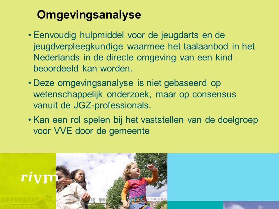 •Eenvoudig hulpmiddel voor de jeugdarts en de jeugdverpleegkundige waarmee het taalaanbod in het Nederlands in de directe omgeving van een kind beoord