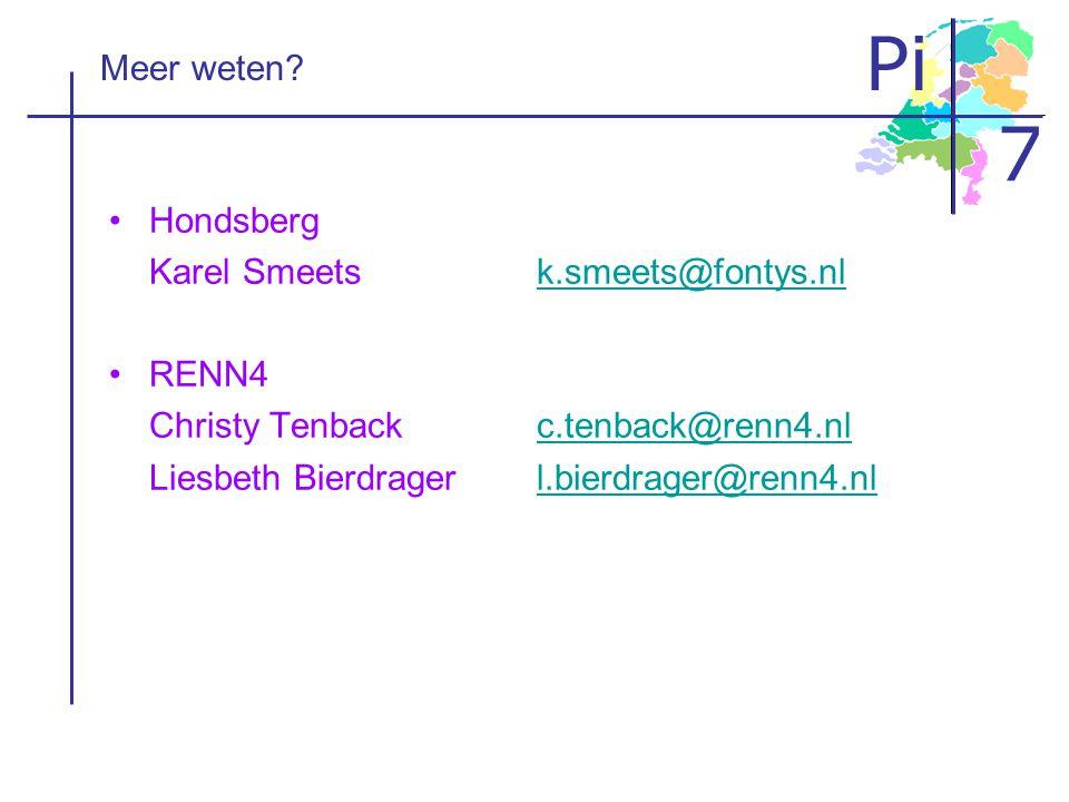 Pi 7 Meer weten? •Hondsberg Karel Smeetsk.smeets@fontys.nlk.smeets@fontys.nl •RENN4 Christy Tenbackc.tenback@renn4.nlc.tenback@renn4.nl Liesbeth Bierd