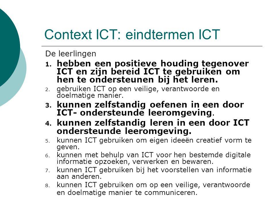 Context ICT: eindtermen ICT De leerlingen 1.