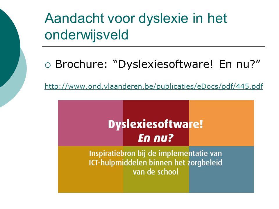 Aandacht voor dyslexie in het onderwijsveld  Brochure: Dyslexiesoftware.