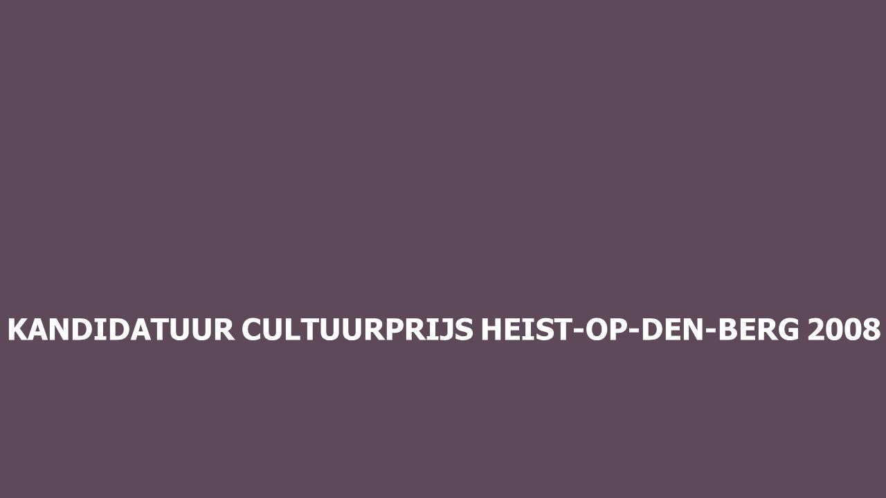 KANDIDATUUR CULTUURPRIJS HEIST-OP-DEN-BERG 2008 LODE MOLS Culturele verdiensten (bezige bij) Lode die op zijn lauweren rust … ik dacht het niet!