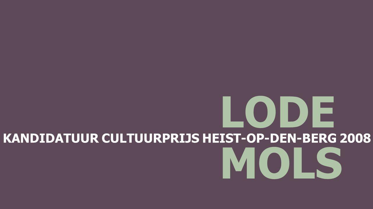 KANDIDATUUR CULTUURPRIJS HEIST-OP-DEN-BERG 2008 LODE MOLS Culturele verdiensten (reuzenbouwer)