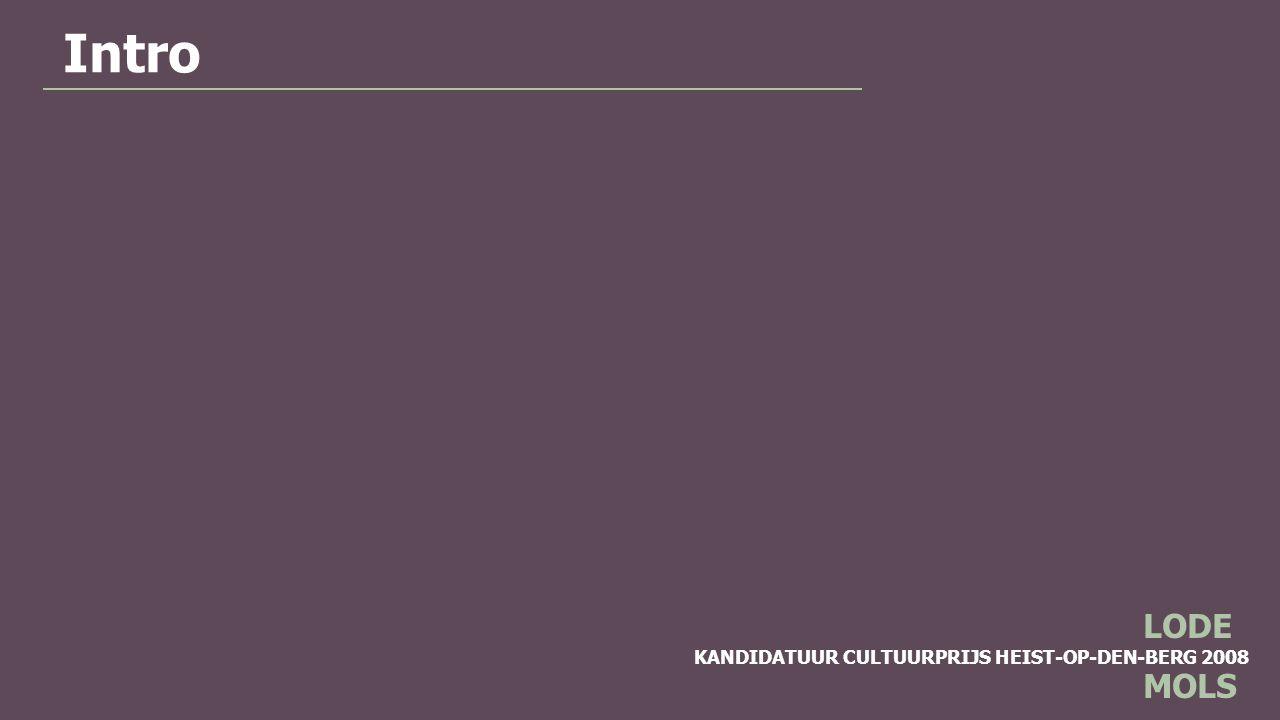 KANDIDATUUR CULTUURPRIJS HEIST-OP-DEN-BERG 2008 LODE MOLS Graag sluiten we deze presentatie af met een gedicht van hemzelf.
