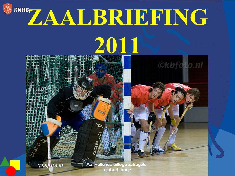 ZAALBRIEFING 2011 Aanvullende uitleg zaalregels - clubarbitrage