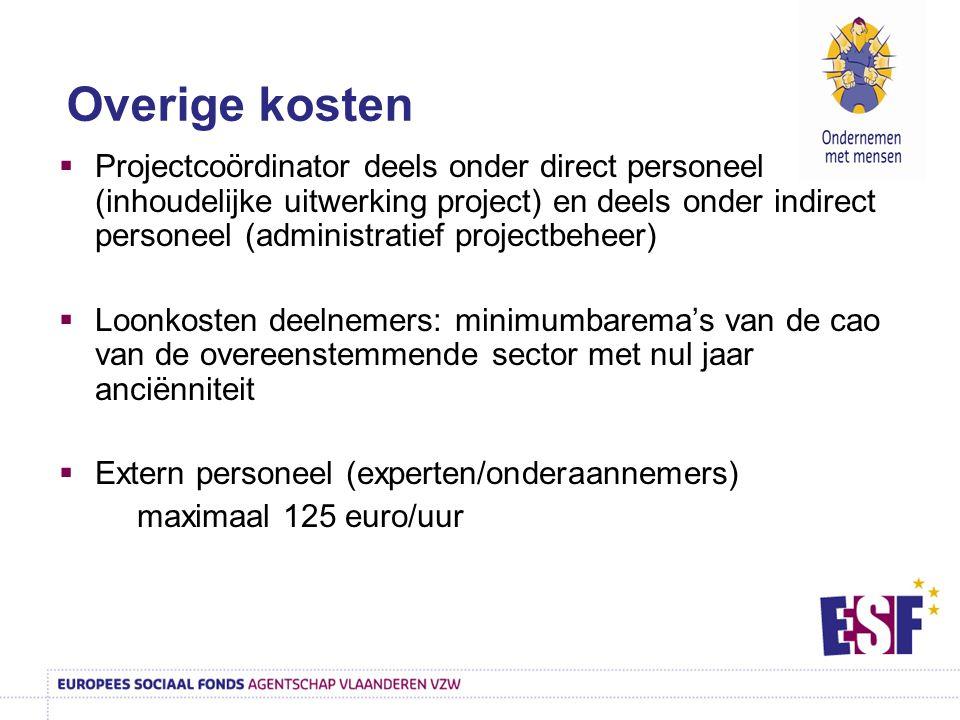  Projectcoördinator deels onder direct personeel (inhoudelijke uitwerking project) en deels onder indirect personeel (administratief projectbeheer) 