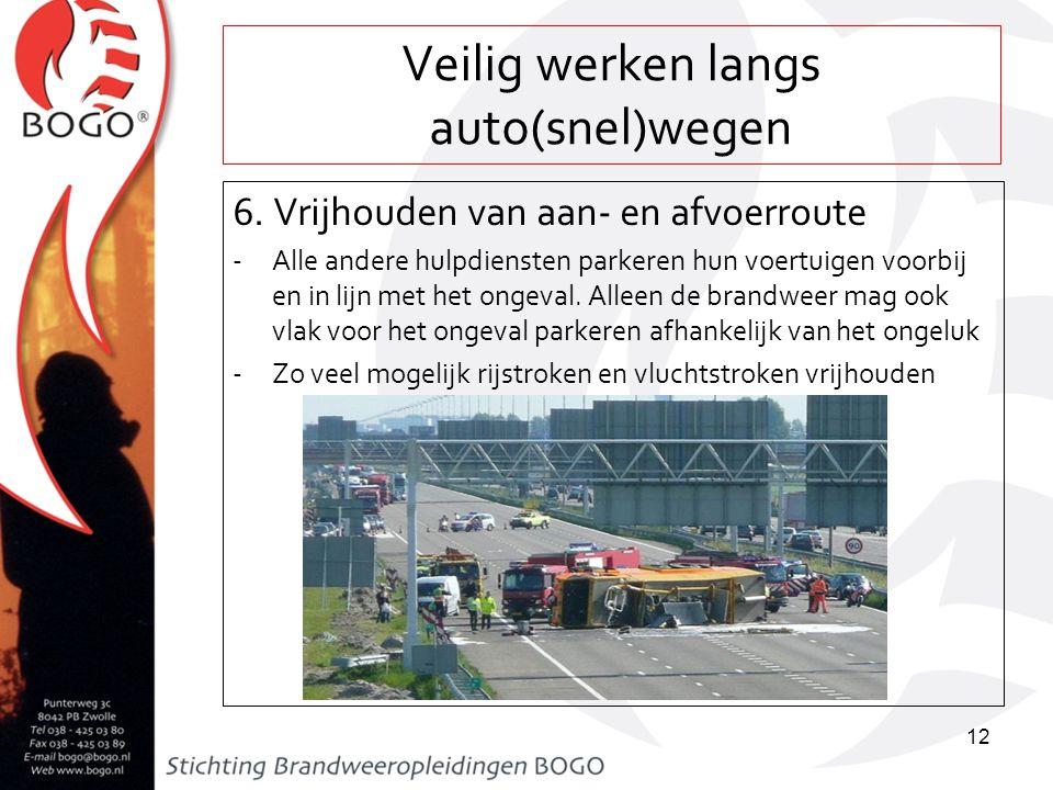 Veilig werken langs auto(snel)wegen Aandachtspunten bij de eerste veiligheidsmaatregelen -Omgang met sporen -Omgang met de slachtoffers -Omgang met gevaarlijke stoffen 13