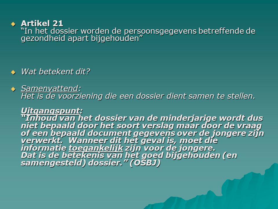  Artikel 21 In het dossier worden de persoonsgegevens betreffende de gezondheid apart bijgehouden  Wat betekent dit.