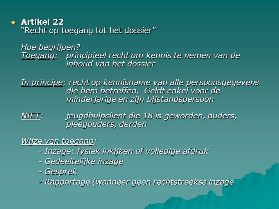  Artikel 22 Recht op toegang tot het dossier Hoe begrijpen.