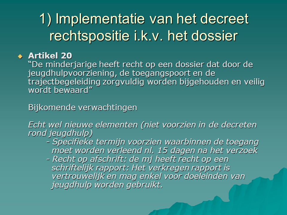 1) Implementatie van het decreet rechtspositie i.k.v.