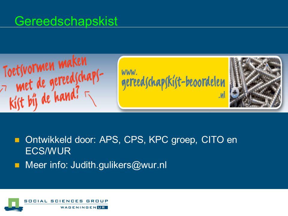 Gereedschapskist  Ontwikkeld door: APS, CPS, KPC groep, CITO en ECS/WUR  Meer info: Judith.gulikers@wur.nl
