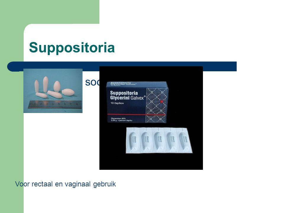Suppositoria  Zijn er in soorten en maten Voor rectaal en vaginaal gebruik