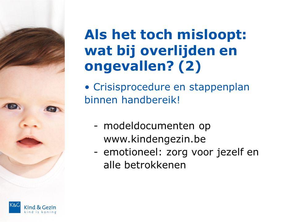 Als het toch misloopt: wat bij overlijden en ongevallen? (2)  • Crisisprocedure en stappenplan binnen handbereik! - modeldocumenten op www.kindengezi