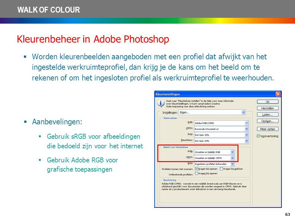 63 WALK OF COLOUR Kleurenbeheer in Adobe Photoshop  Worden kleurenbeelden aangeboden met een profiel dat afwijkt van het ingestelde werkruimteprofiel