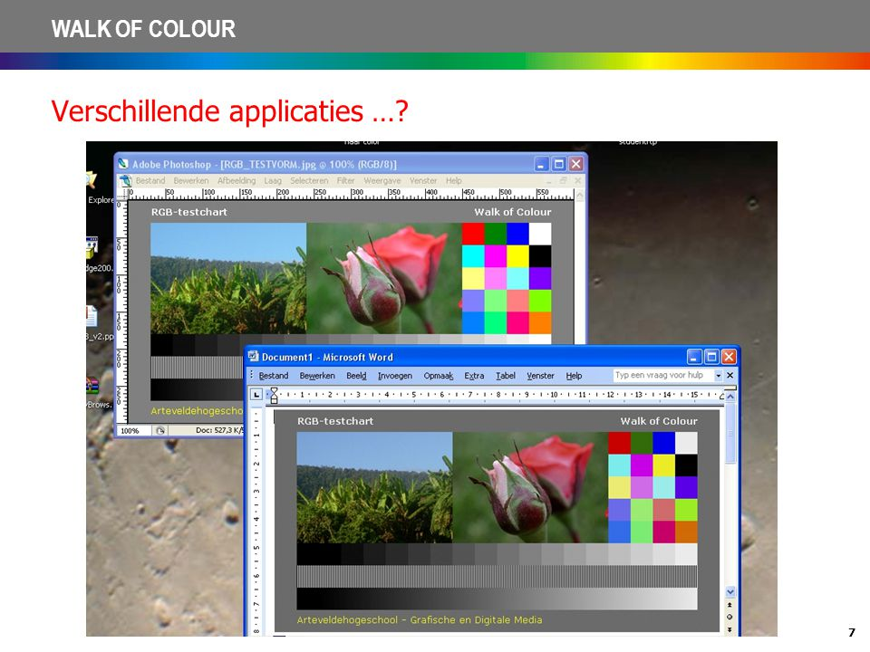 7 WALK OF COLOUR Verschillende applicaties …?