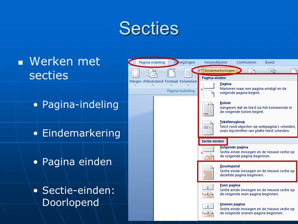 Secties   Werken met secties • •Pagina-indeling • •Eindemarkering • •Pagina einden • •Sectie-einden: Doorlopend