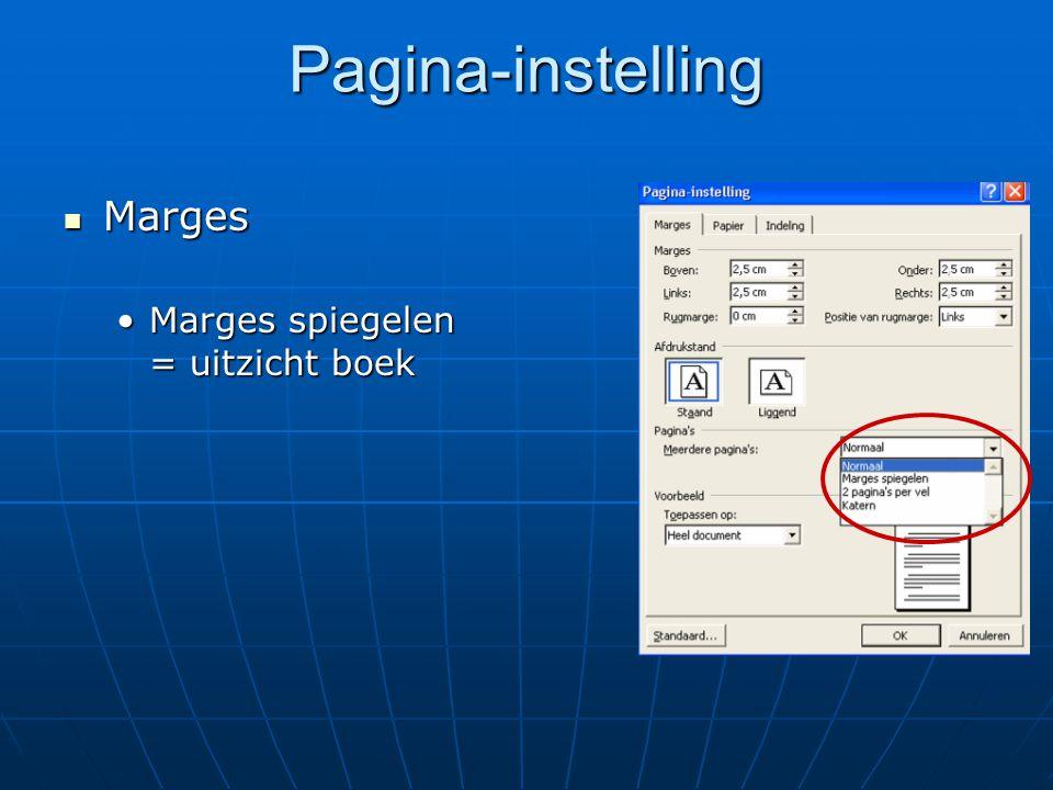 Pagina-instelling  Marges •Marges spiegelen = uitzicht boek