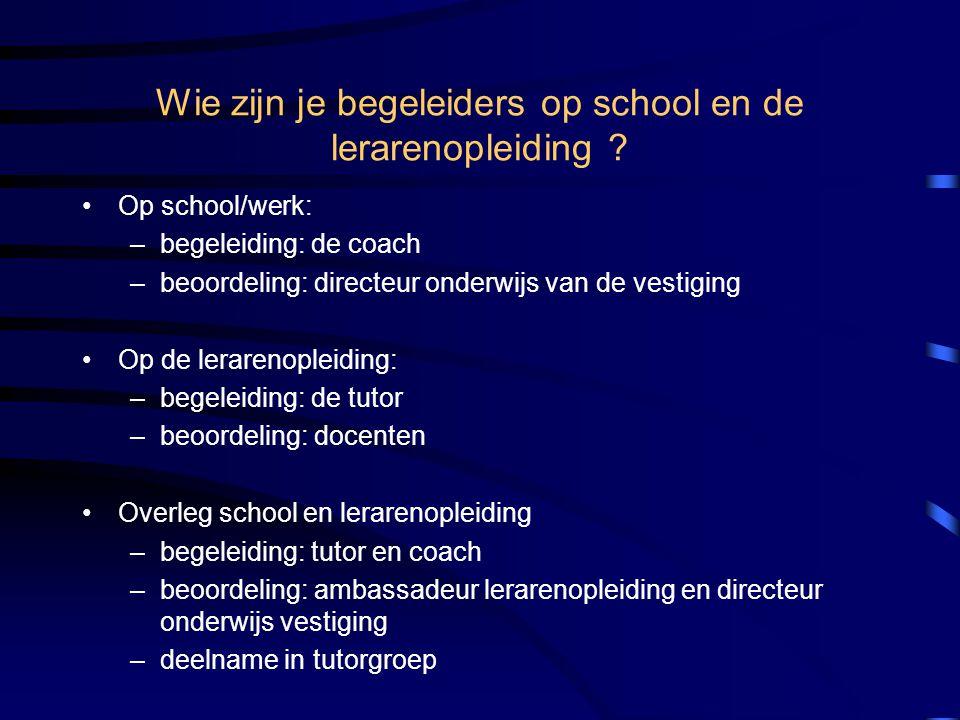 Wie zijn je begeleiders op school en de lerarenopleiding .