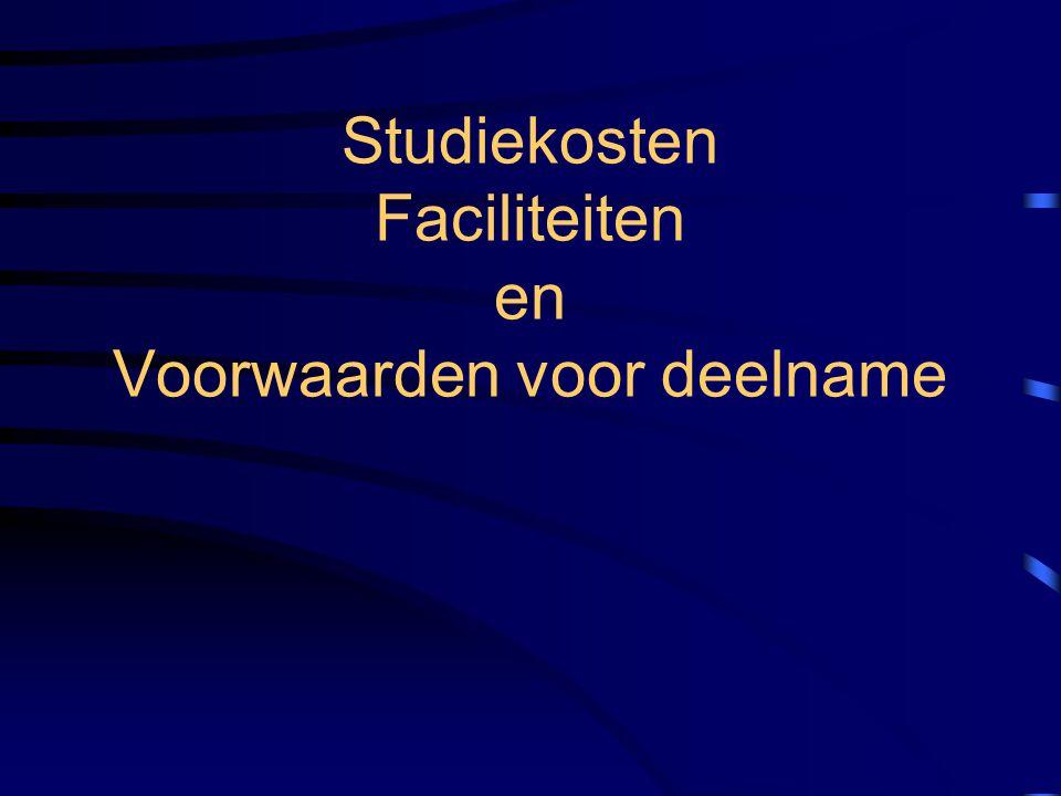 Studiekosten Faciliteiten en Voorwaarden voor deelname