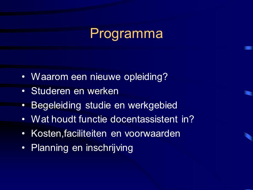 Programma •Waarom een nieuwe opleiding.