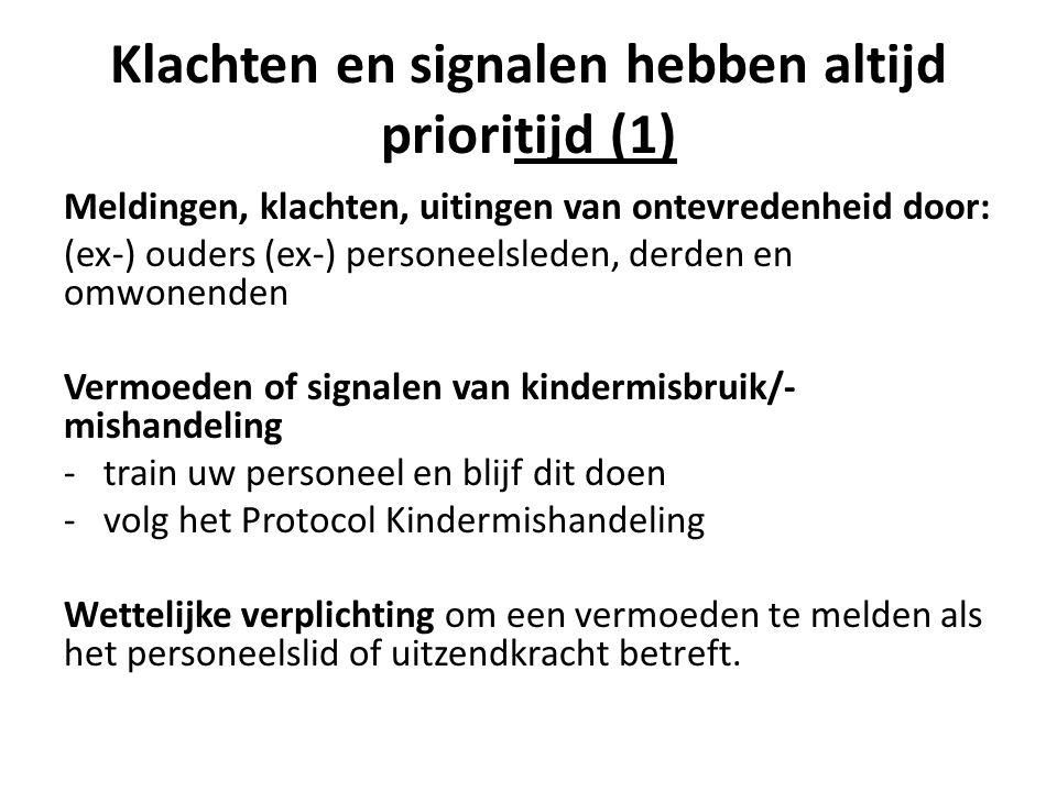 Klachten en signalen hebben altijd prioritijd (1) Meldingen, klachten, uitingen van ontevredenheid door: (ex-) ouders (ex-) personeelsleden, derden en