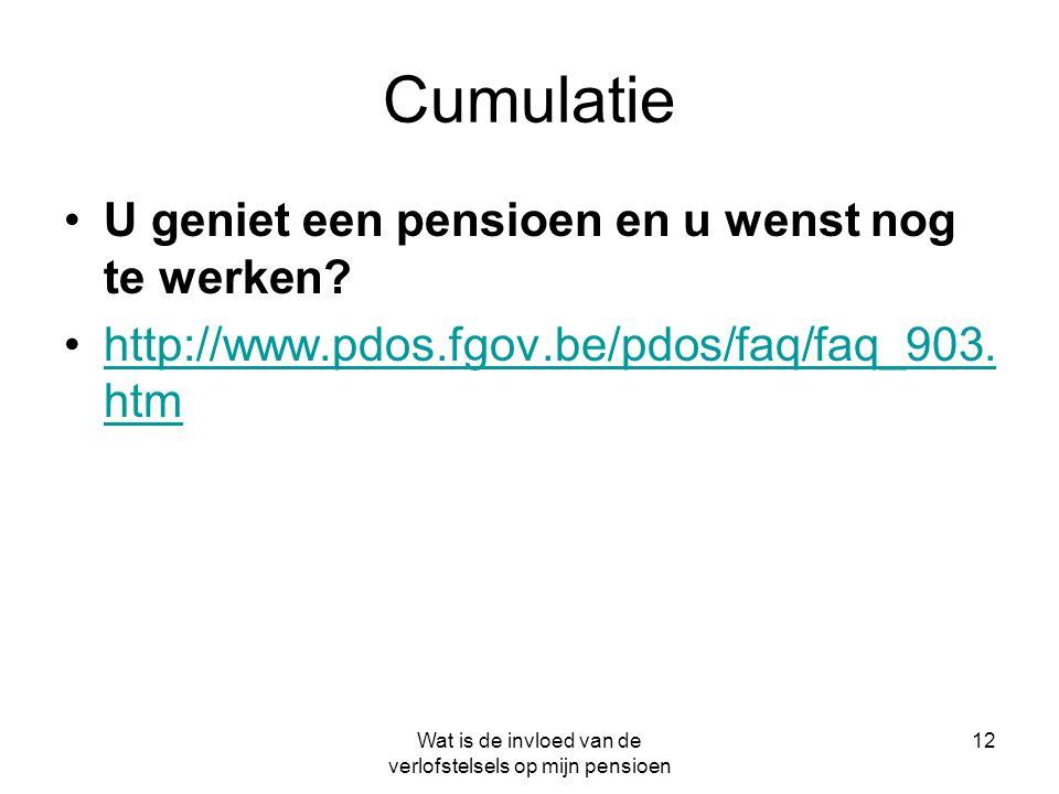 Wat is de invloed van de verlofstelsels op mijn pensioen 12 Cumulatie •U geniet een pensioen en u wenst nog te werken? •http://www.pdos.fgov.be/pdos/f