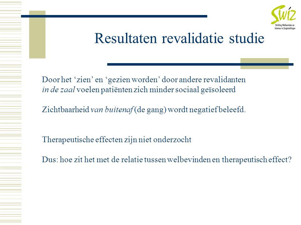 Resultaten revalidatie studie Door het 'zien' en 'gezien worden' door andere revalidanten in de zaal voelen patiënten zich minder sociaal geïsoleerd Z