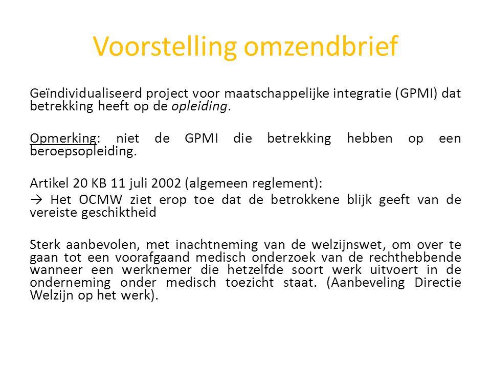 Voorstelling omzendbrief Geïndividualiseerd project voor maatschappelijke integratie (GPMI) dat betrekking heeft op de opleiding. Opmerking: niet de G
