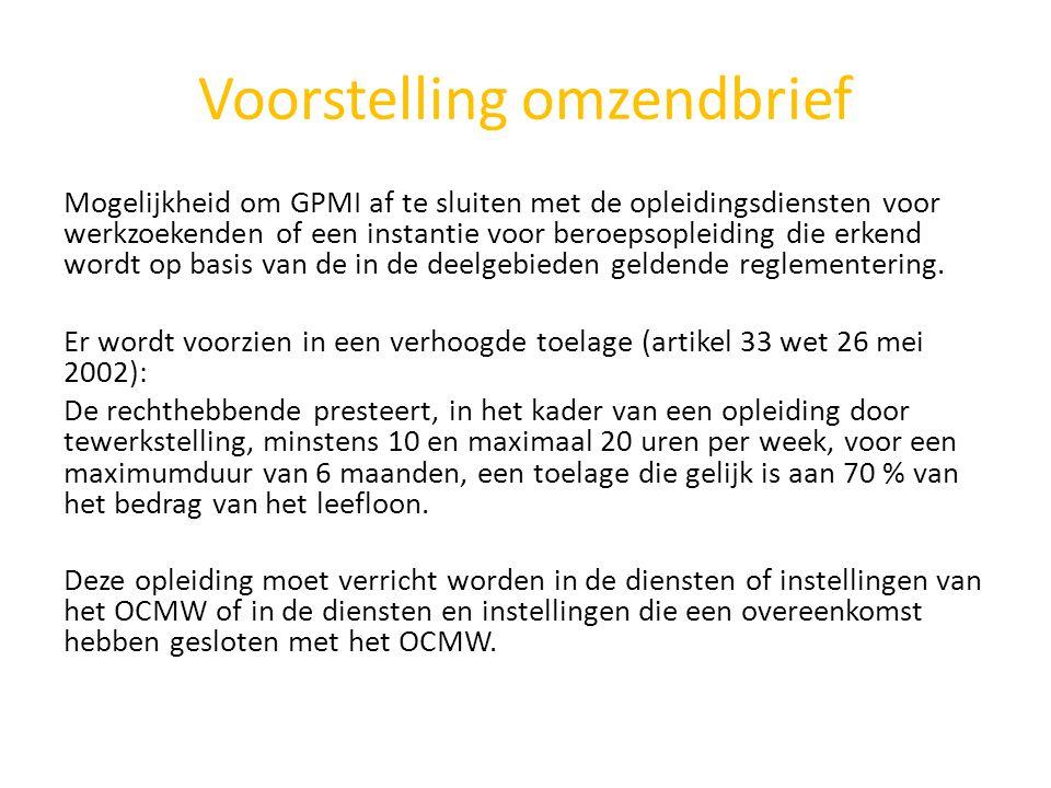 Voorstelling omzendbrief Mogelijkheid om GPMI af te sluiten met de opleidingsdiensten voor werkzoekenden of een instantie voor beroepsopleiding die erkend wordt op basis van de in de deelgebieden geldende reglementering.